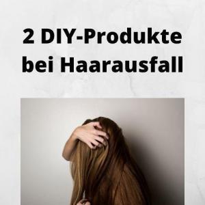 2 DIY-Produkte bei Haarausfall