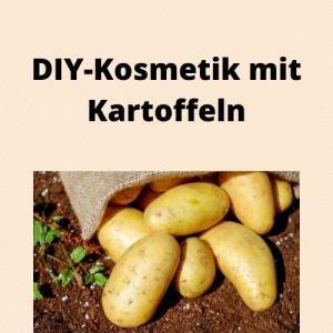 DIY-Kosmetik mit Kartoffeln