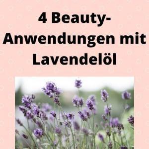 4 Beauty-Anwendungen mit Lavendelöl